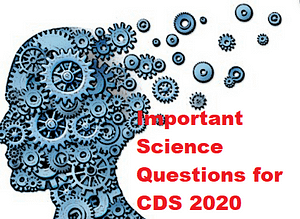 25 Science Questions for CDS 1 Exam 2020