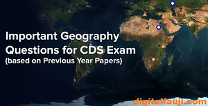 Most important Geography Questions for CDS 1 2020