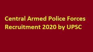UPSC CAPF Notification 2020