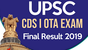 UPSC CDS 1 2019 Final Result Out for OTA